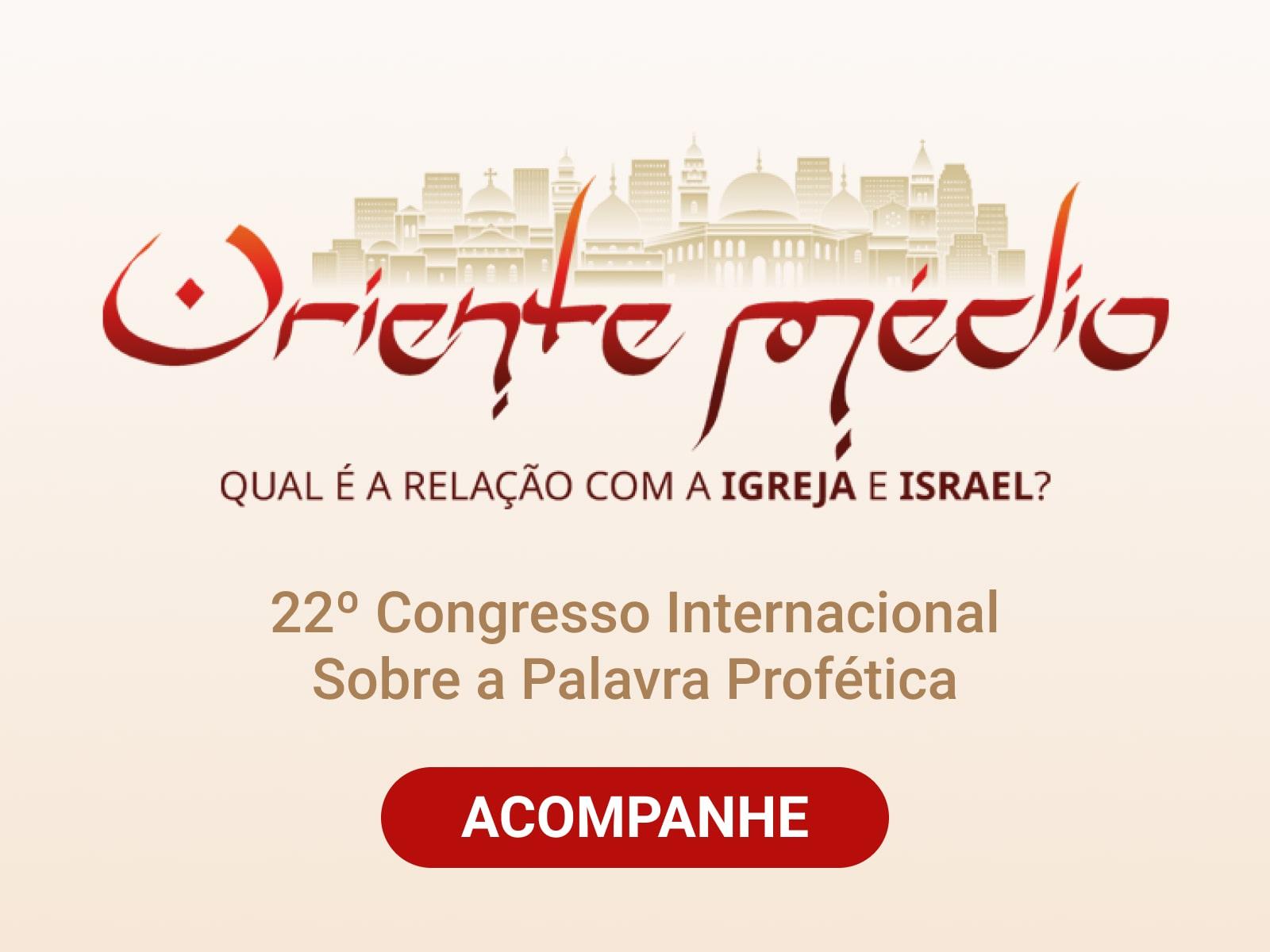 22º Congresso Internacional Sobre a Palavra Profética
