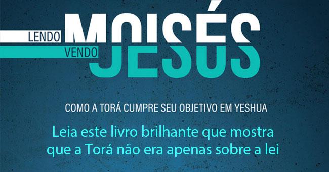 Lendo Moisés, Vendo Jesus